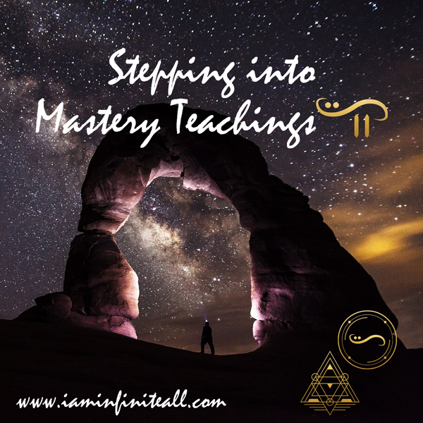 Stepping Into Mastery – Teachings